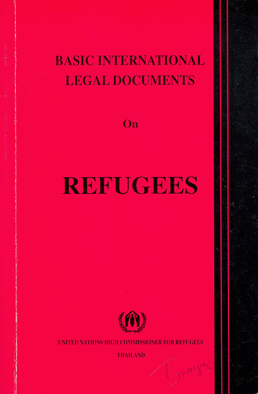 Basic international legal documents on refugees /United Nations High Commissioner for Refugees, Thailand
