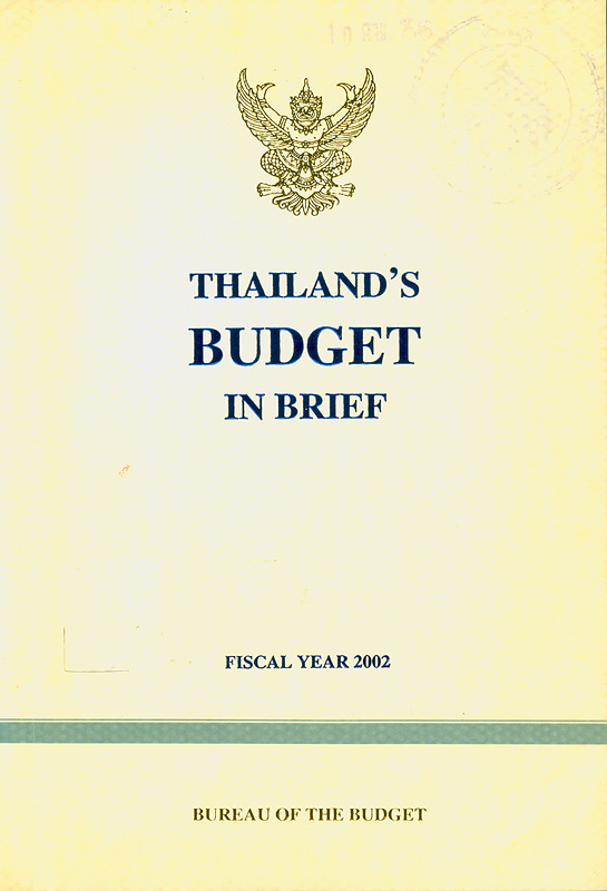 Thailand's budget in brief fiscal year 2002 /Bureau of The Budget||Budget in brief fiscal year  Bureau of The Budget