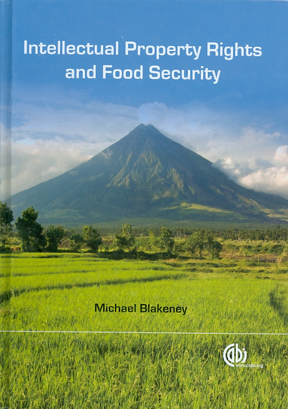 Intellectual property rights and food security /Michael Blakeney