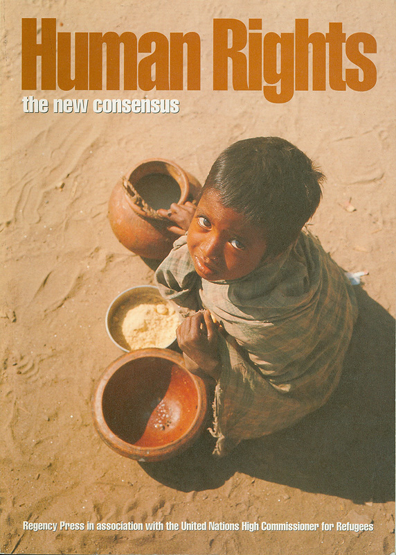 Human rights :the new consensus /edited by Richard Reoch||United Nations World Conference on Human Rights