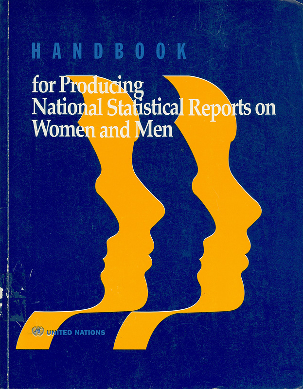 Handbook for producing national statistical reports on women and men /Department of Economic and Social Information, Statistics Division||Social statistics and indicators. Series K ;no. 14