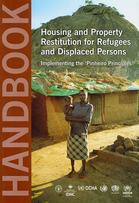 Handbook on housing and property restitution for refugees and displaced persons :implementing the