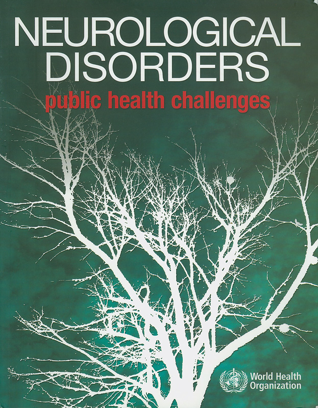 Neurological disorders :public health challenges