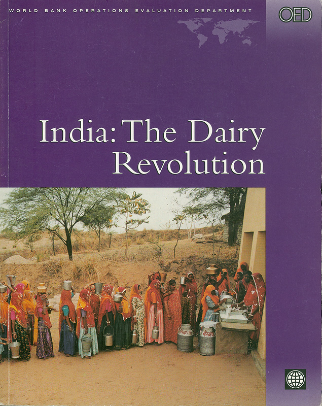 India :the dairy revolution :the impact of dairy development in India and the World Bank's contribution /Wilfred Candler, Nalini Kumar||OED study series