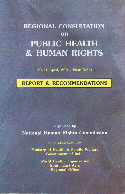 Regional consultation on public health & human rights, 10-11 April, 2001, New Delhi : report & recommendation/National Human Rights Commission