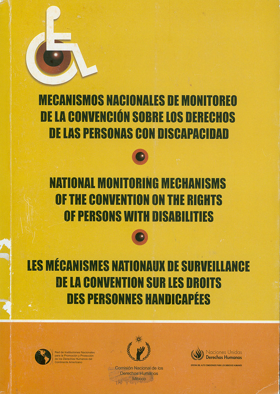 Mecanismos nacionales de monitoreo de la Convención sobre los Derechos de las Personas con Discapacidad||National monitoring mechanisms of the convention on the rights of persons with disabilities