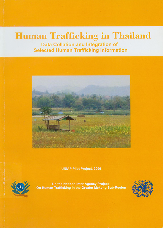 Human trafficking in Thailand :data collation and integration of selected human trafficking information