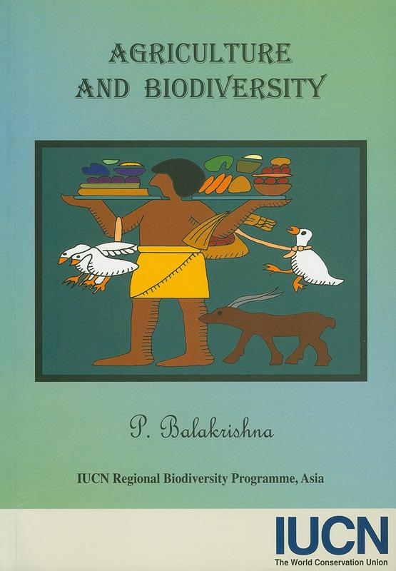 Agriculture and biodiversity /P. Balakrishna