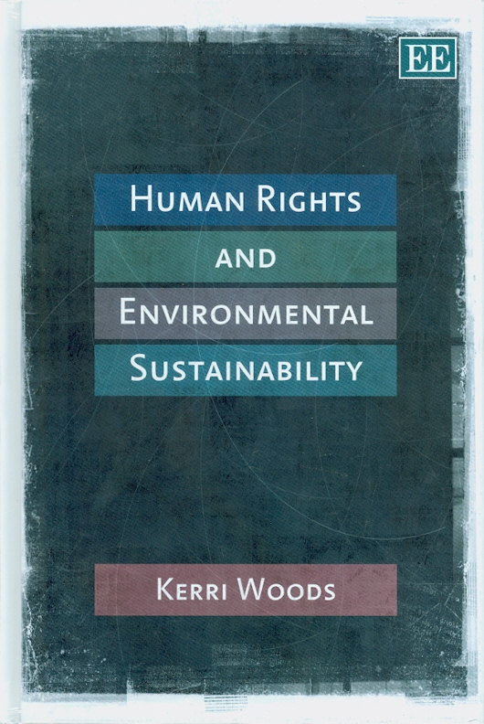Human rights and environmental sustainability /Kerri Woods