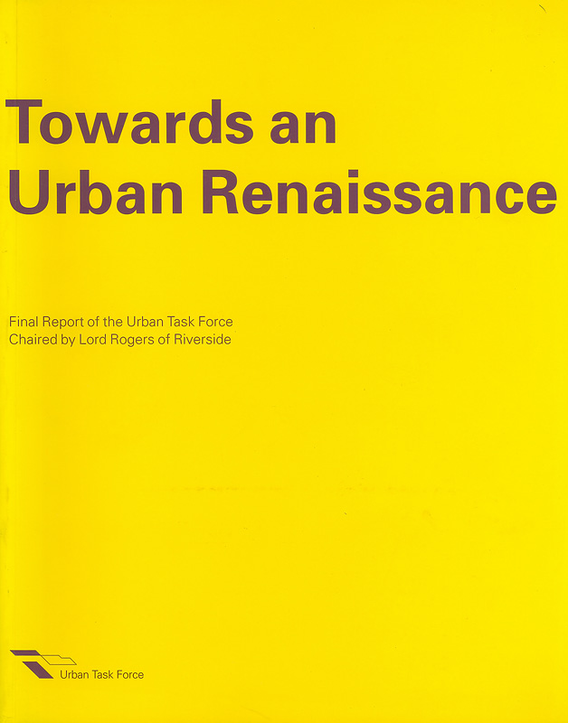 Towards an urban renaissance /Final report of the UrbanTask Force