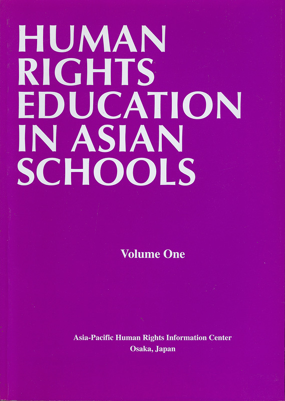 Human rights education in Asian schools. Volume one /Asia-Pacific Human Rights Information Center||Human rights education in Asian schools