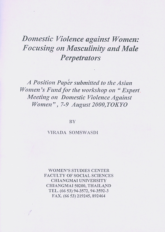 Domestic violence against women :focusing on masculinity and male perpetrators/Virada Somswasdi||The Asian Women's fund for the workshop (2000 :Tokyo)