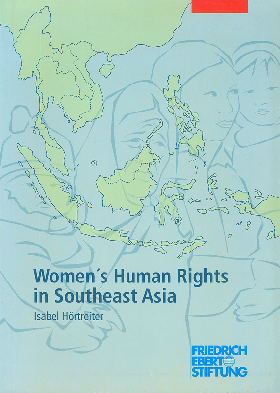 Women's human rights in Southeast Asia /Isabel Hortreiter