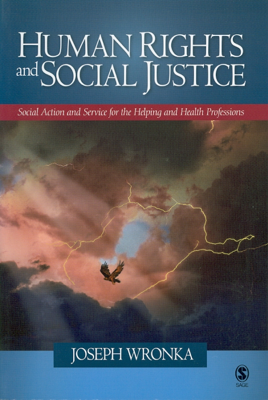 Human rights and social justice :social action and service for the helping and health professions /Joseph Wronka