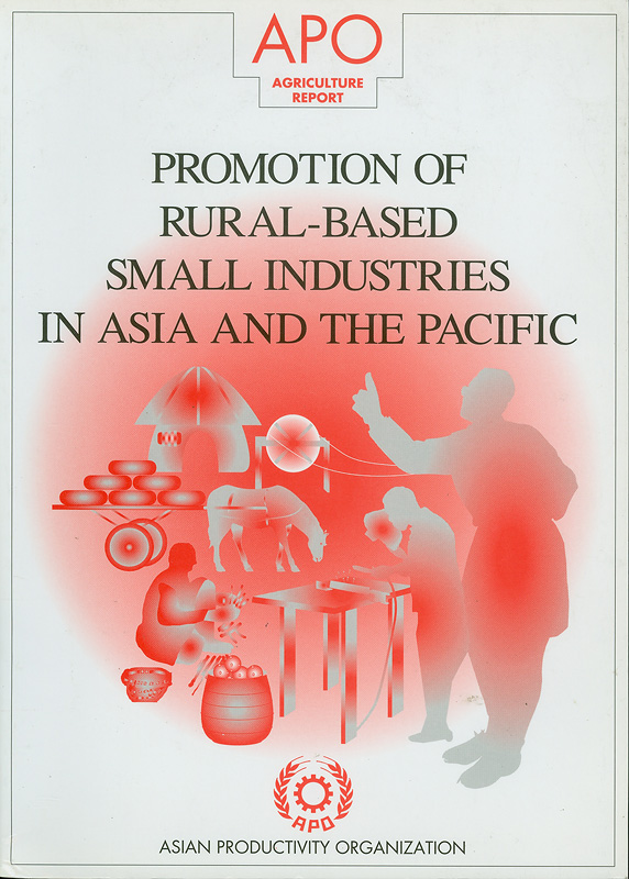 Promotion of rural-based small industries in Asia and the Pacific /Asian Productivity Organization