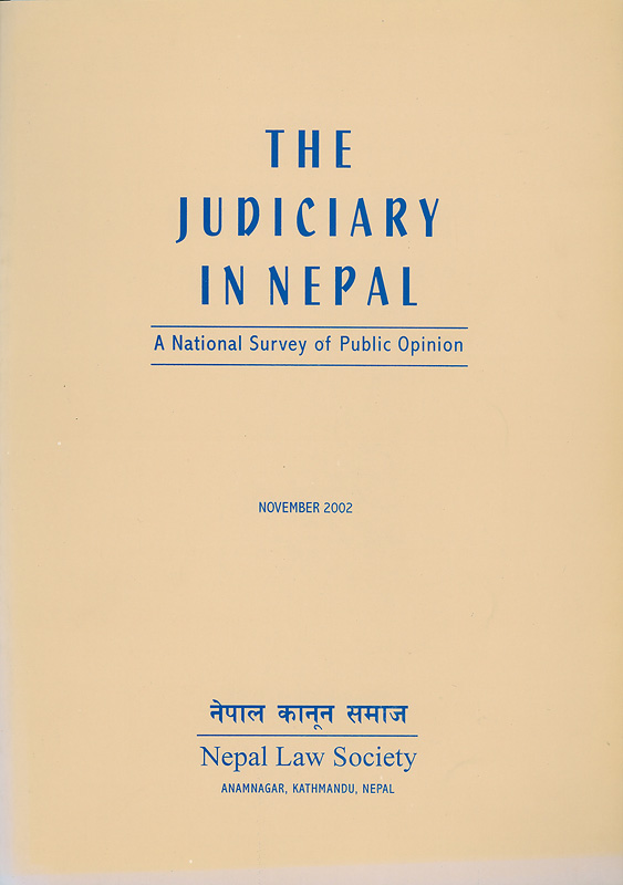 judiciary in Nepal :a national survey of public opinion/Nepal Law Society