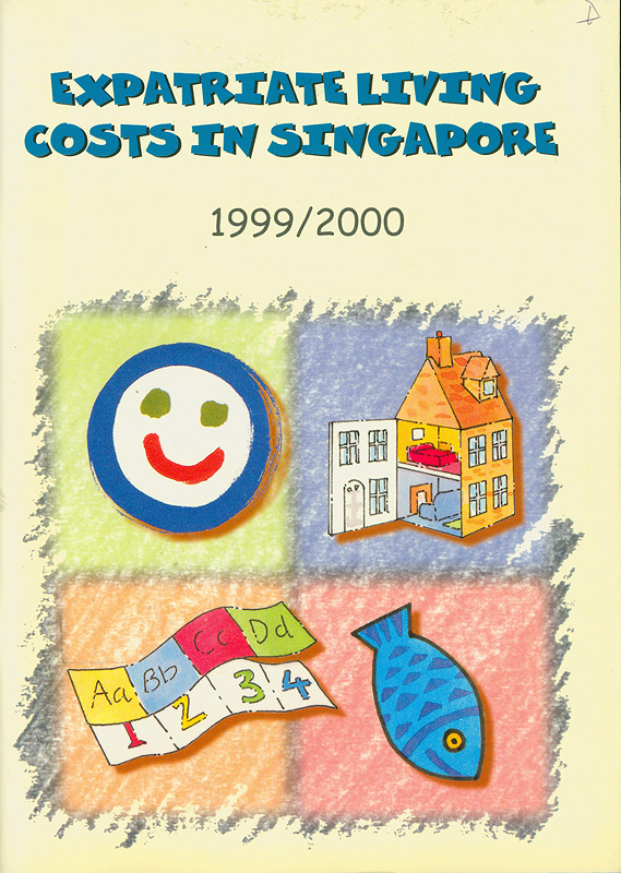 Expatriate living costs in Singapore :1999/2000 edition /Singapore International Chamber of Commerce||Expatriate living costs in Singapore