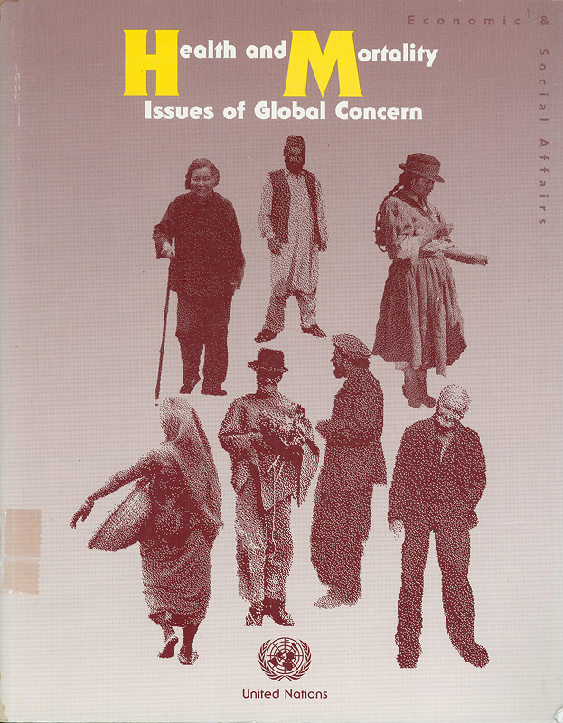 Health and mortality issues of global concern :proceedings of the Symposium on Health and Mortality Brussels, 19-22 November 1997 /Department of Economic and Social Affairs Population Division in collaborationwith Population and Family Study Centre (CBGS), flemish Scientific Institute (Brussels)