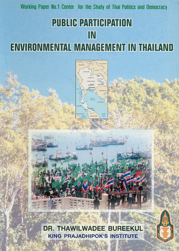 Public participation in environmental management inThailand /Thawilwadee Bureekul||Working paper / Center for the Study of Thai Politics and Democracy ;no. 1