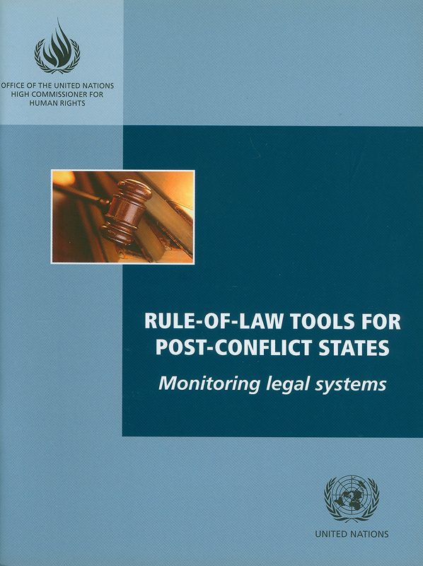 Rule-of-law tools for post-conflict states :monitoring legal systems /Office of the United Nations High Commissioner for Human Rights||Rule of law tools for post-conflict states : monitoring legal systems