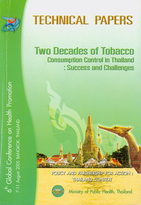 Two decades of the tobacco consumption control in Thailand :success and challenges /Choochai Supawongse||Technical paper : two decades of the tobacco consumption control in Thailand