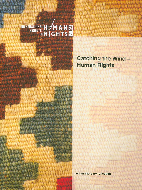 Catching the wind - human rights /International Council on Human Rights Policy