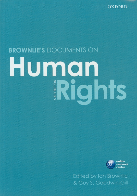 Brownlie's documents on human rights /edited by Ian Brownlie and Guy S. Goodwin-Gill