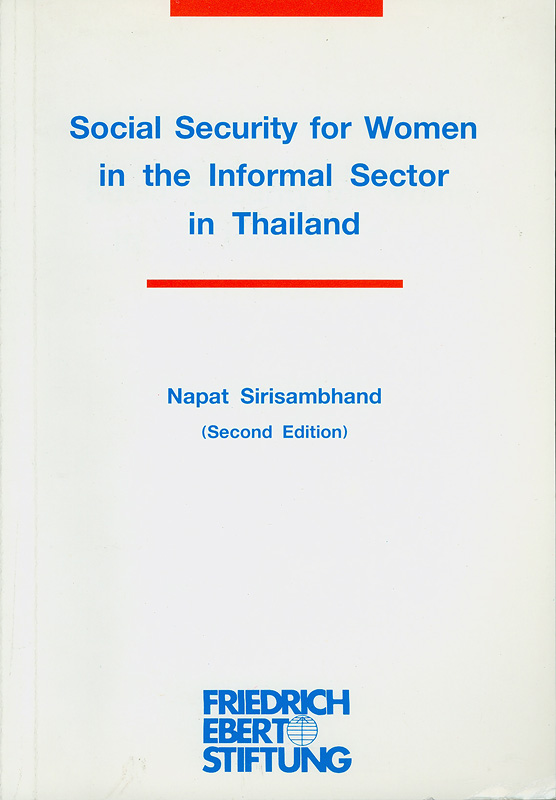 Social security for women in the informal sector in Thailand /by Napat Sirisambhand