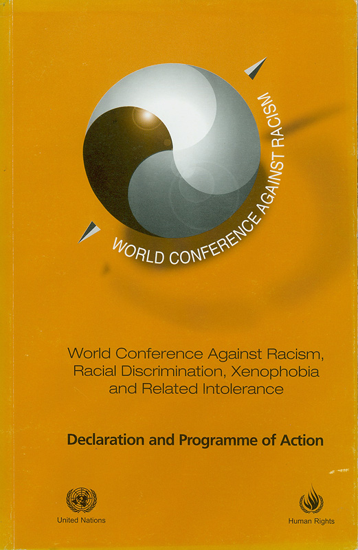 World conference against racism, racial discrimination, xenophobia and related intolerance :declaration and programme of action/United Nations