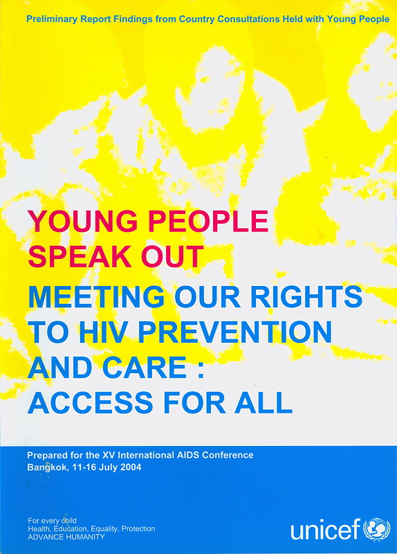 Young people speak out :meeting our rights to HIV prevention and care : access for all /Unicef