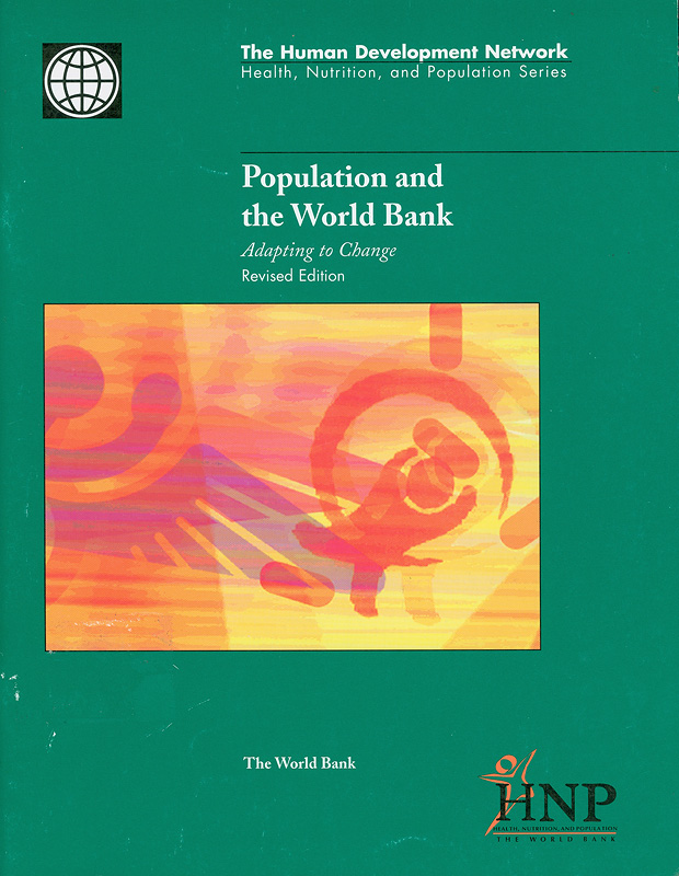 Population and the World Bank :adapting to change/World Bank||Health, nutrition, and population series