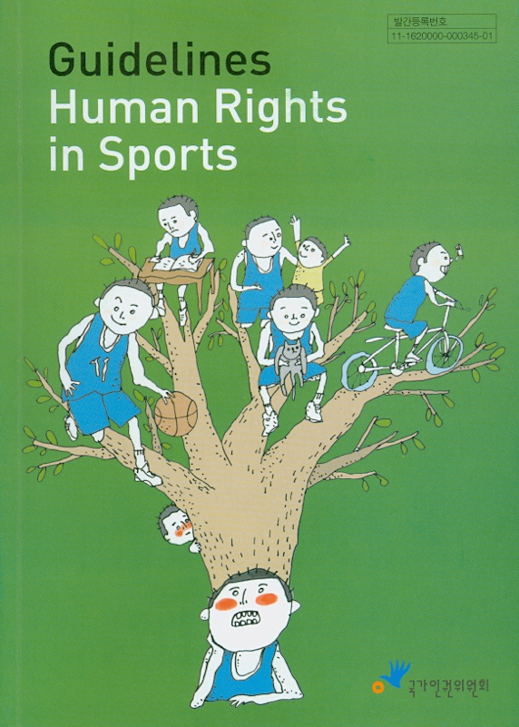 Guidelines human rights in sports/Natonal Human Commission of the Repubic of Korea