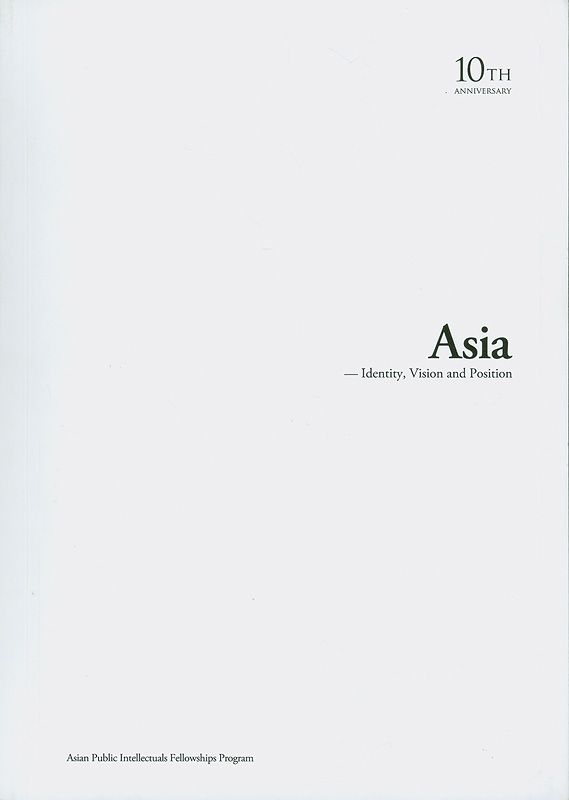 Asia :identity, vision, and position /edited by Khoo Boo Teik and Tatsuya Tanami