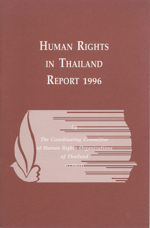 Human rights in Thailand report 1996 /edited by Songphorn Tajaroensuk and Kevin Kettle