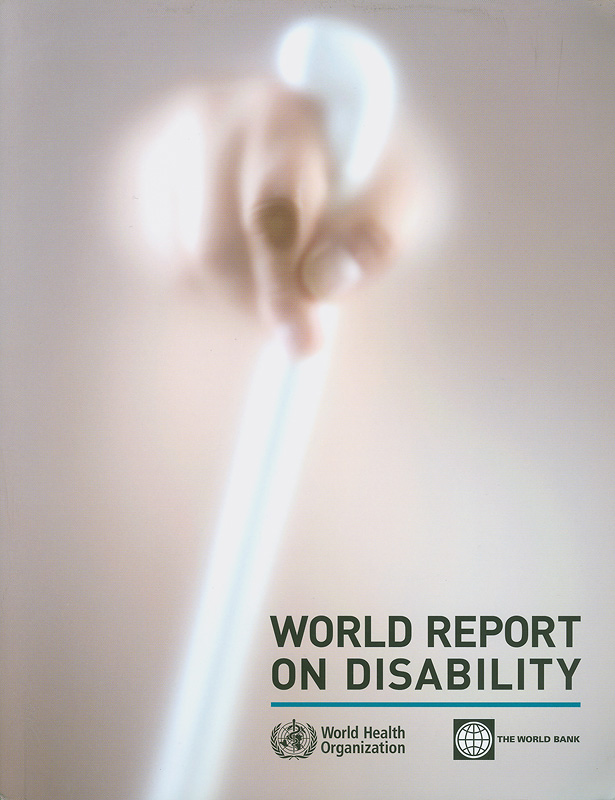 World report on disability /World Health Organization,The World Bank
