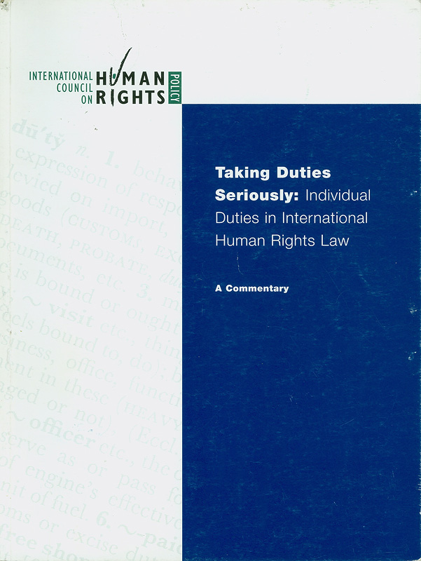 Taking duties seriously :individual duties ininternational human rights law : a commentary /[written by David Petrasek ; researched by Saul Takahashi]