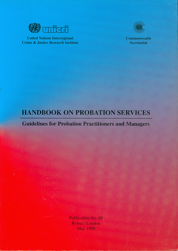 Handbook on probation services :guidelines for probation practitioners and managers /prepared by Jon F. Klaus||Publication ;no. 60