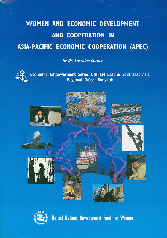 Overview paper :women and economic development and cooperation in APEC : a technical paper, October 15-16 1998, Makati, Philippines /Lorraine Corner ; prepared for the APEC Ministerial Meeting On Women||Women and economic development and cooperation in APEC : a technical paper|Women and economic development and cooperation in Asia Pacific Economic Cooperation (APEC)||Economic empowerment series / UNIFEM East & Southeast Asia Regional Office, Bangkok||Asia Pacific Economic Cooperation (Organization).Ministerial Meeting On Women (1998 : Makati, Philippines)
