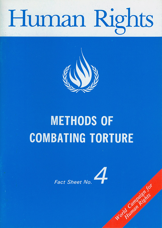 Methods of combating torture||Human rights|World campaign for human rights ||Human rights fact sheet ;no. 4