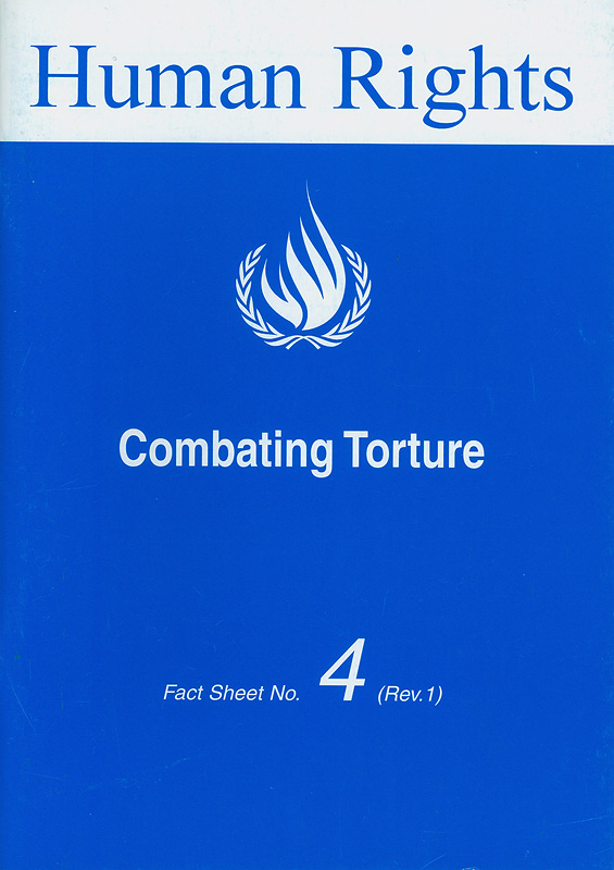 Combating torture/Office of the United Nations High Commissioner for Human Rights||Human rights||Human rights fact sheet ;no. 4 (Rev.1)