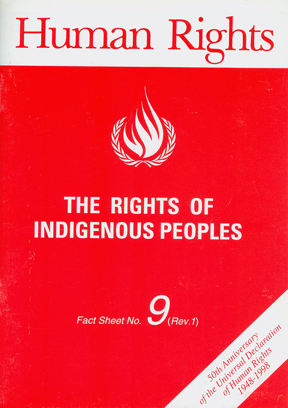 rights of indigenous peoples/Office of the United Nations High Commissioner for Human Rights||Human rights|50th anniversary of the Universal Declaration of Human Rights 1948-1998||Human rights fact sheet ;no. 9 (Rev. 1)