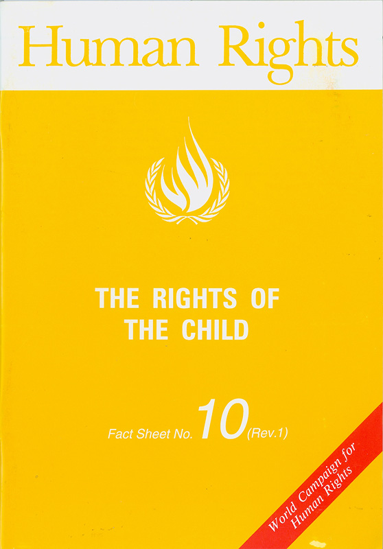 rights of the child/United Nations Centre for Human Rights||Human rights|World campaign for human rights||Human rights fact sheet ;no. 10 (Rev.1)