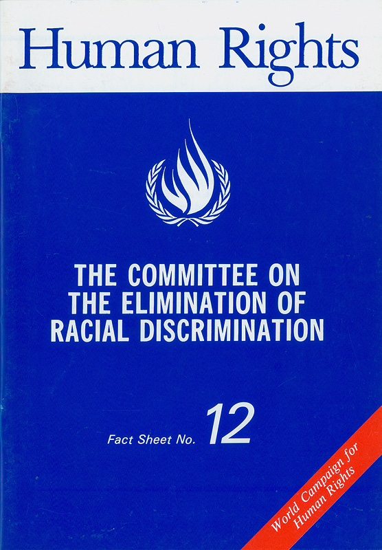 committee on the elimination of racial discrimination/United Nations Centre for Human Rights||Human rights|World campaign for human rights||Human rights fact sheet ;no. 12