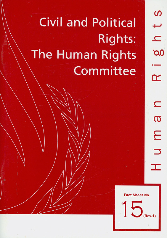 Civil and political rights :the human rights committee/Office of the United Nations High Commissioner for Human Rights||Human rights fact sheet ;no. 15 (Rev.1)