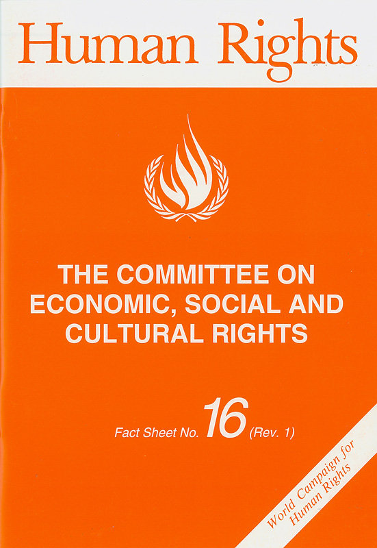 committee on economic, social and cultural rights/United Nations Centre for Human Rights||World campaign for human rights||Human rights fact sheet ;no. 16 (rev.1)