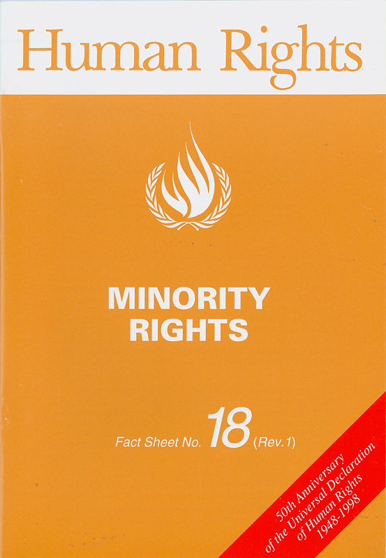 Minority rights/Office of the United Nation High Commissioner for Human Rights||50th anniversary of the Universal Declaration of Human Rights 1948-1998||Human rights fact sheet ;no. 18, (Rev. 1)