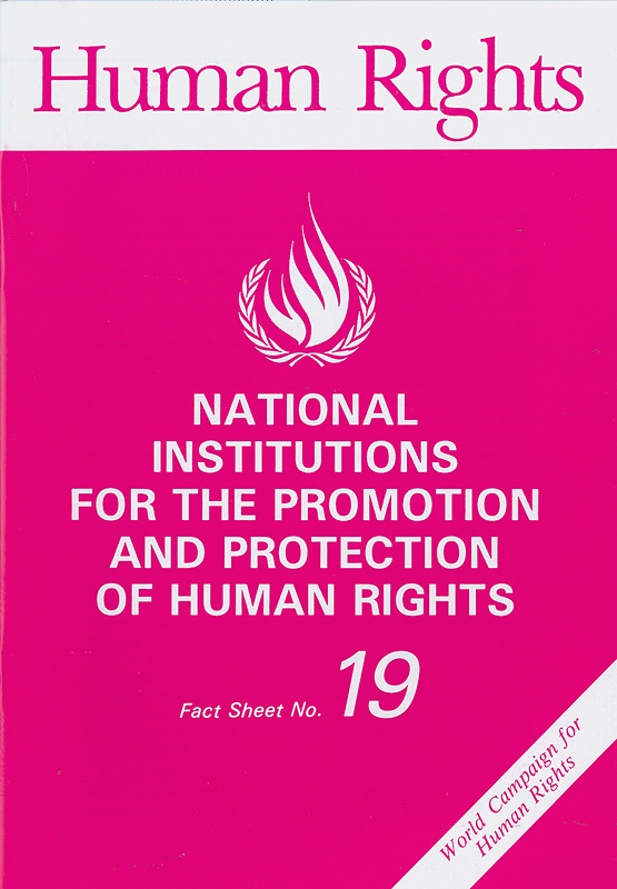 National institutions for the promotion and protection of human rights/United Nations Centre for Human Rights||Human rights|World campaign for human rights||Fact sheet ;no. 19