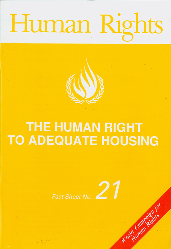 human right to adequate housing/United Nations Centre for Human Rights||World campaign for human rights||Human rights fact sheet ;no. 21