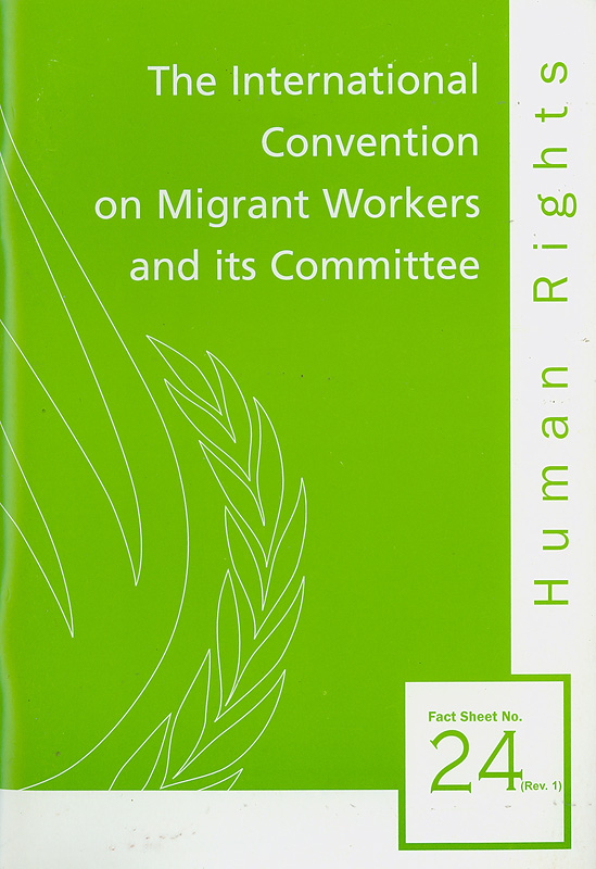 international convention on migrant workers and its committee/Office of the United Nations High Commissioner for Human Rights||Human rights||Human rights fact sheet ;no. 24 (rev. 1)