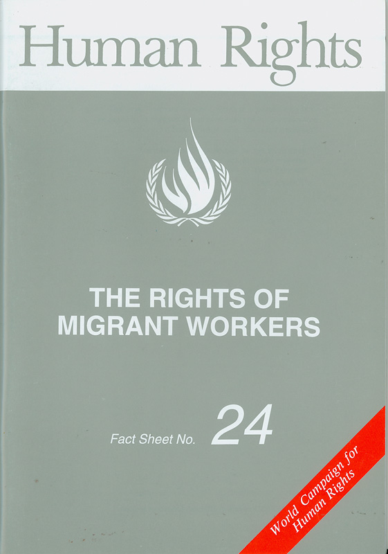 rights of migrant workers/Office of the United Nations High Commissioner for Human Rights||Human rights|World campaign for human rights||Human rights fact sheet ;no. 24
